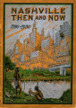 Nashville Then and Now, 1780-1930 by Maude Weidner, Hermitage Publishing Company, 1930